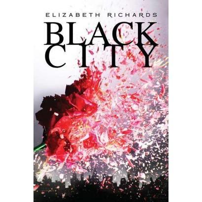 Black City by Elizabeth Fleur Richards (Hardcover)