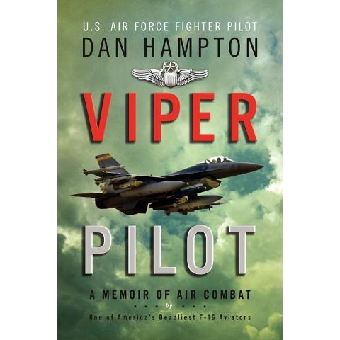 Viper Pilot: A Memoir of Air Combat by Dan Hampton (Hardcover)
