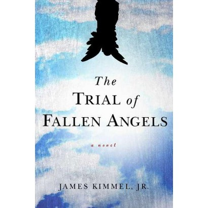 The Trial of Fallen Angels by James Kimmel Jr. (Hardcover)