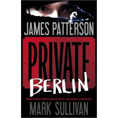 Private Berlin by James Patterson, Mark Sullivan (Hardcover)