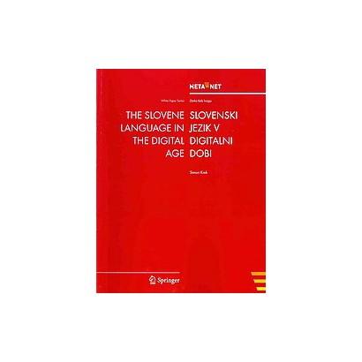 The Slovene Language in the Digital Age/ Slovenski Jezik V Digitalni Dobi (Bilingual) (Paperback)