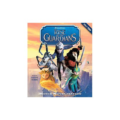 Rise of the Guardians Movie Novelization (Unabridged) (Compact Disc)