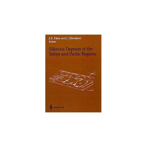 Siliceous Deposits of the Tethys and Pacific Regions (Reprint) (Paperback)