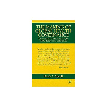 The Making of Global Health Governance (Hardcover)