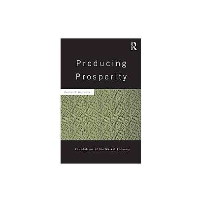 Producing Prosperity (Hardcover)