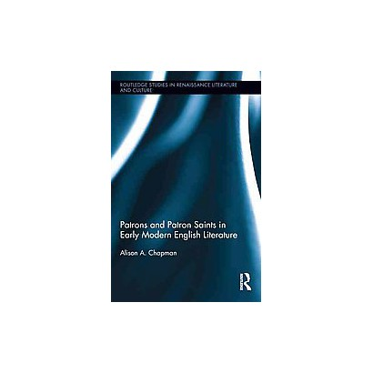Patrons and Patron Saints in Early Modern English Literature (Hardcover)