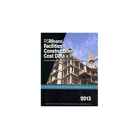 RSMeans Facilities Construction Cost Data 2013 (Annual) (Paperback)