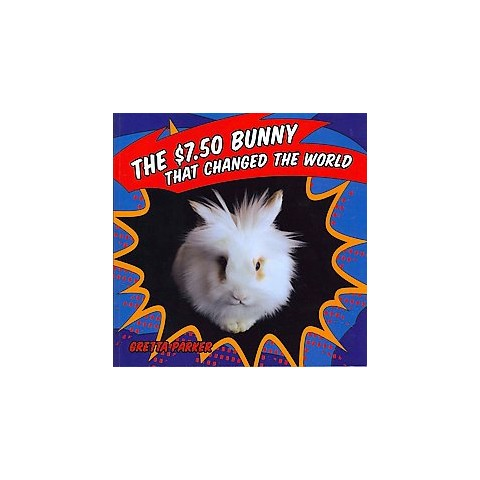 The $7.50 Bunny That Changed the World (Paperback)