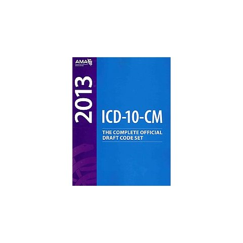 2013 ICD-10-CM Draft Code Set (Paperback)