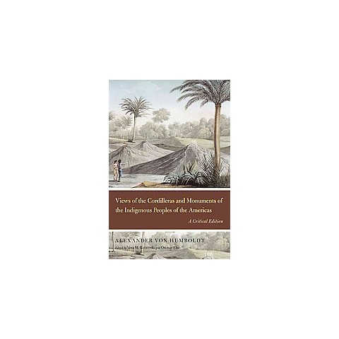 Views of the Cordilleras and Monuments of the Indigenous Peoples of the Americas (Critical) (Hardcover)