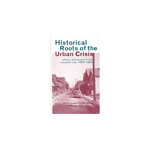 Historical Roots of the Urban Crisis (Hardcover)