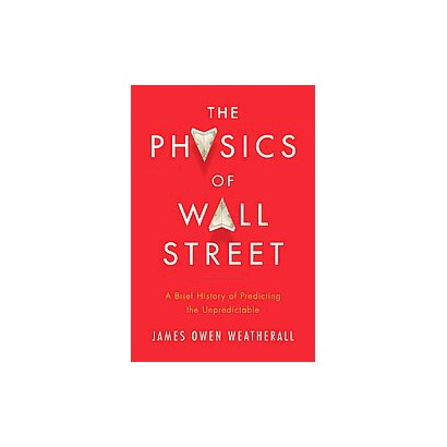 The Physics of Wall Street (Hardcover)
