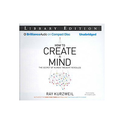 How to Create a Mind (Unabridged) (Compact Disc)