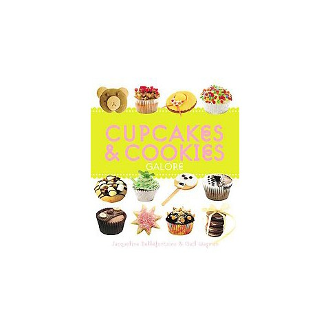 Cupcakes and Cookies Galore (Paperback)