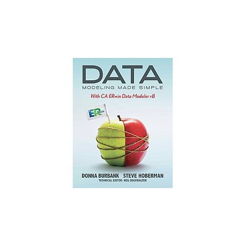 Data Modeling Made Simple With Ca Erwin Data Modeler R8 (Paperback)