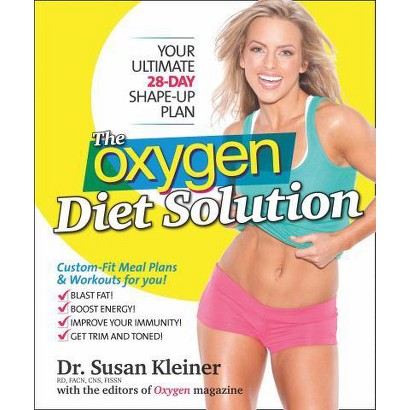 The Oxygen Diet Solution: Your Ultimate 28-Day Shape-Up Plan by Susan M. Kleiner (paperback)