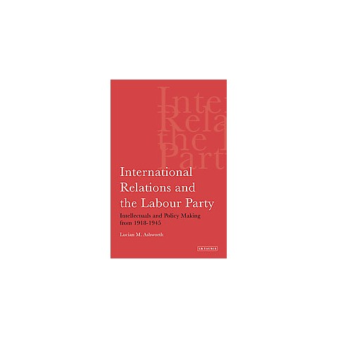 International Relations and the Labour Party (Paperback)