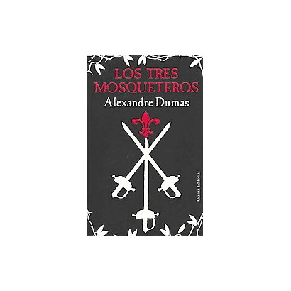 Los Tres Mosqueteros / The Three Musketeers (Translation) (Paperback)