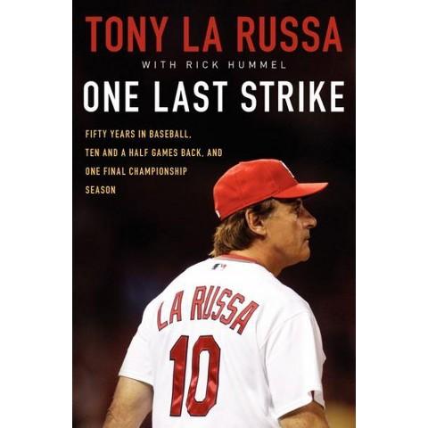 One Last Strike by Tony La Russa (Hardcover)
