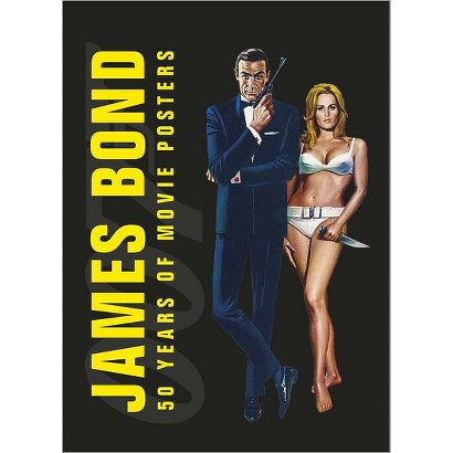 James Bond: 50 Years of Movie Posters by Dorling Kindersley Publishing Staff (Hardcover)