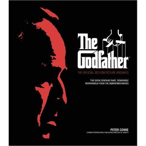 The Godfather: The Official Motion Picture Archives by Peter Cowie (Hardcover)