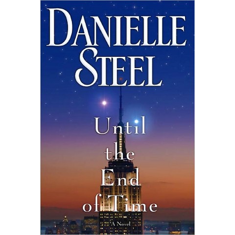 Until the End of Time: A Novel by Danielle Steel (Hardcover)