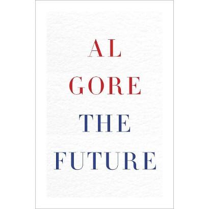 The Future by Al Gore (Hardcover)