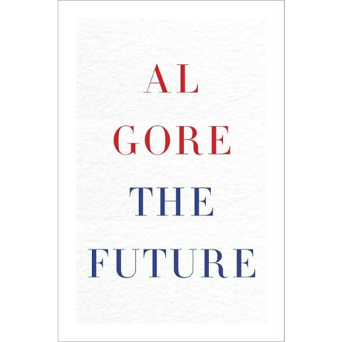 The Future by Al Gore (Hardcover)