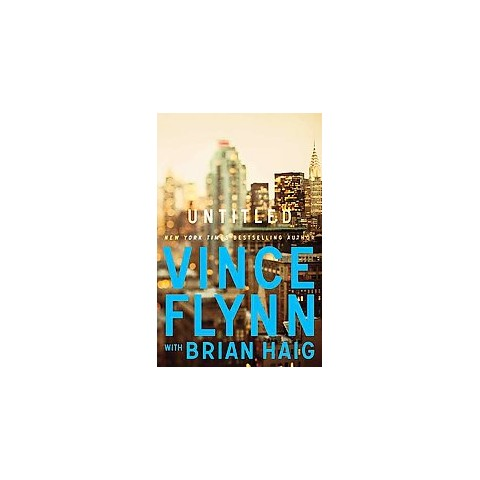 Untitled #1 New Series by Vince Flynn, Brian Haig (Hardcover)