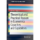 Theoretical and Practical Reason in Economics (Paperback)
