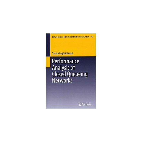 Performance Analysis of Closed Queueing Networks (Paperback)