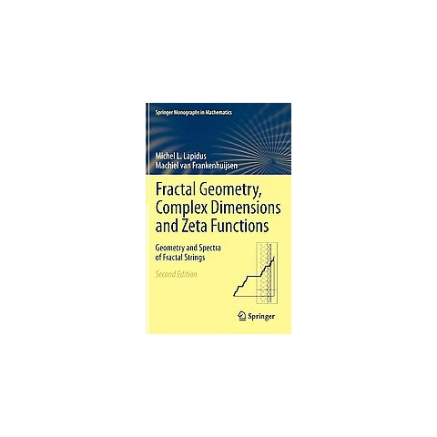 Fractal Geometry, Complex Dimensions and Zeta Functions (Hardcover)