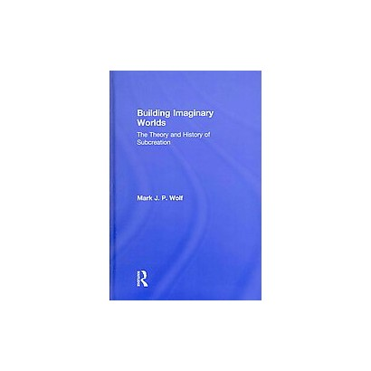 Building Imaginary Worlds (Hardcover)