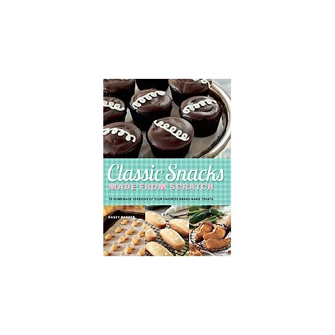 Classic Snacks Made from Scratch (Paperback)