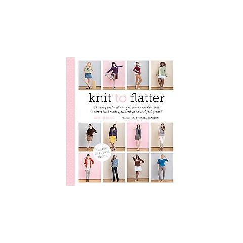 Knit to Flatter (Paperback)