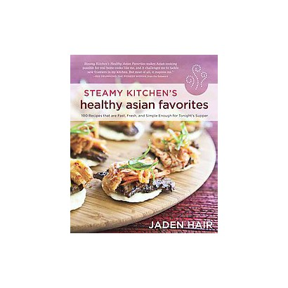 Steamy Kitchen's Healthy Asian Favorites (Paperback)