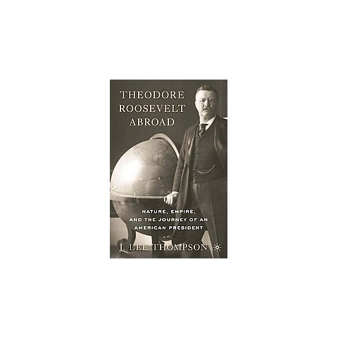 Theodore Roosevelt Abroad (Reprint) (Paperback)
