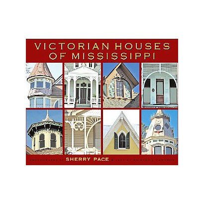 Victorian Houses of Mississippi (Hardcover)