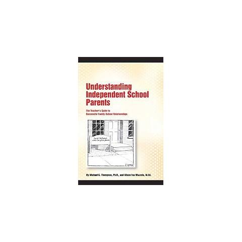 Understanding Independent School Parents (Paperback)