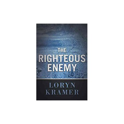 The Righteous Enemy (Hardcover)