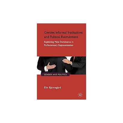 Gender, Informal Institutions and Political Recruitment (Hardcover)