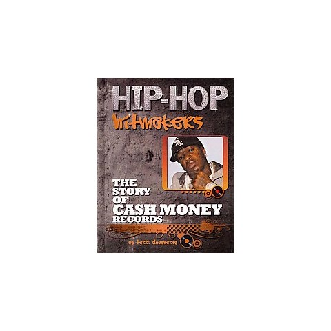 The Story of Cash Money Records (Hardcover)