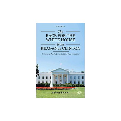 The Race for the White House from Reagan to Clinton (1) (Hardcover)