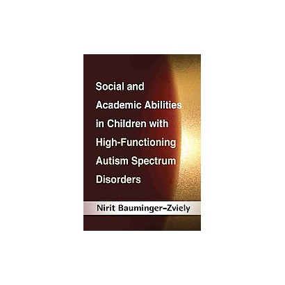 Social and Academic Abilities in Children With High-Functioning Autism Spectrum Disorders (Hardcover)