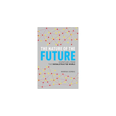 The Nature of the Future (Hardcover)