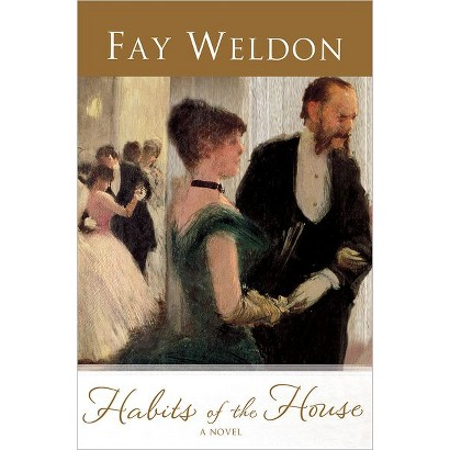 Habits of the House by Fay Weldon (Hardcover)