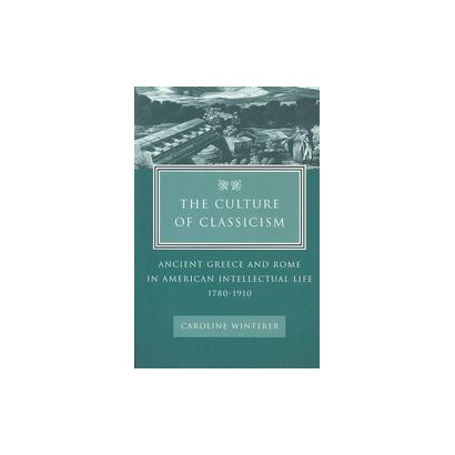 The Culture of Classicism (Paperback)