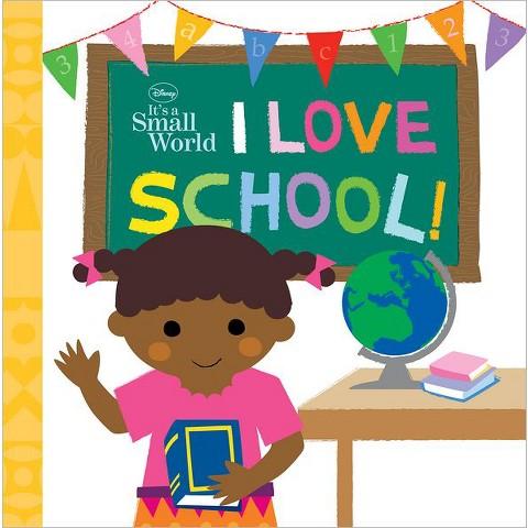 I Love School! (It's A Small World Series) by Disney Press (Paperback)