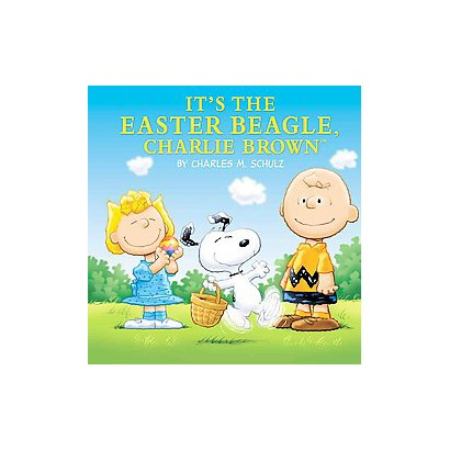 It's the Easter Beagle, Charlie Brown! (Reprint) (Hardcover)