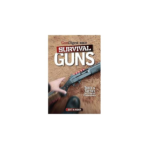 Gun Digest Book of Survival Guns (Paperback)
